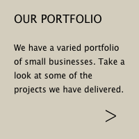 We have a varied portfolio of small businesses. Take a look at some of the projects we have delivered.